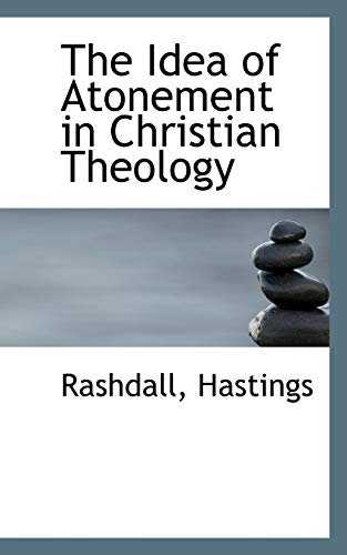 9781113187246: The Idea of Atonement in Christian Theology