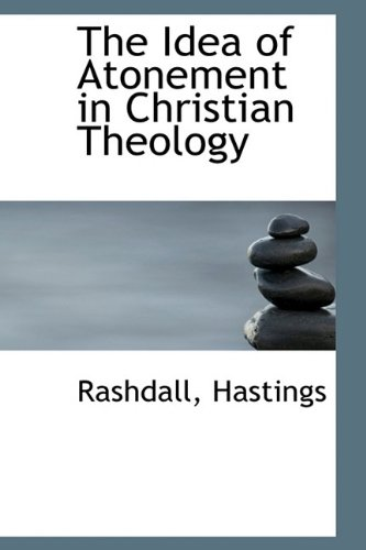 9781113187253: The Idea of Atonement in Christian Theology