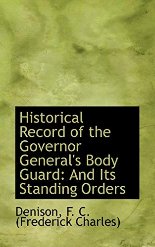 9781113188533: Historical Record of the Governor General's Body Guard: And Its Standing Orders
