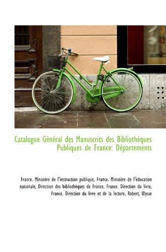 9781113190161: Catalogue Général des Manuscrits des Bibliothèques Publiques de France: Départements