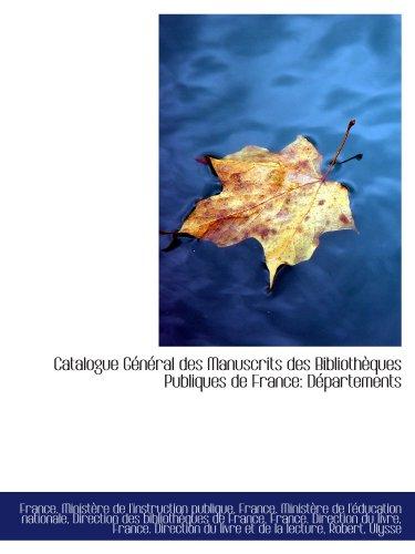 9781113190178: Catalogue G�n�ral des Manuscrits des Biblioth�ques Publiques de France: D�partements