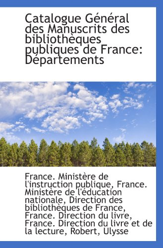 9781113190208: Catalogue G�n�ral des Manuscrits des biblioth�ques publiques de France: D�partements