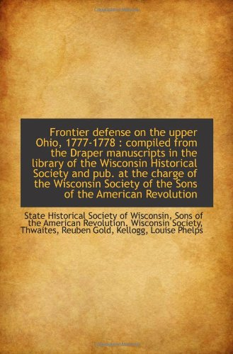 Frontier defense on the upper Ohio, 1777-1778 : compiled from the Draper manuscripts in the library...