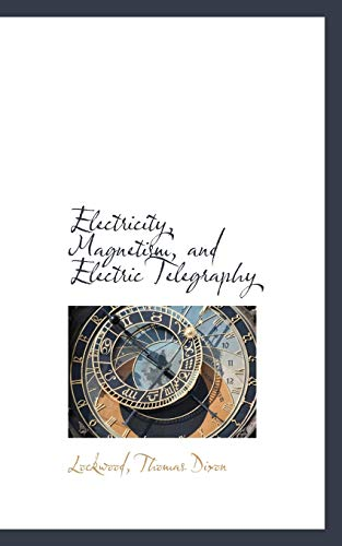 9781113195579: Electricity, Magnetism, and Electric Telegraphy