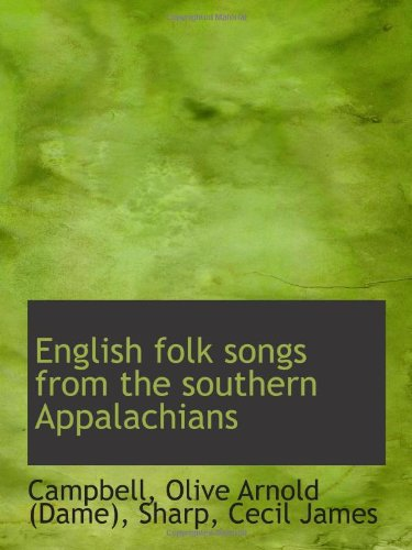 9781113196163: English folk songs from the southern Appalachians