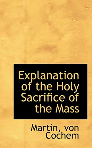 9781113197061: Explanation of the Holy Sacrifice of the Mass