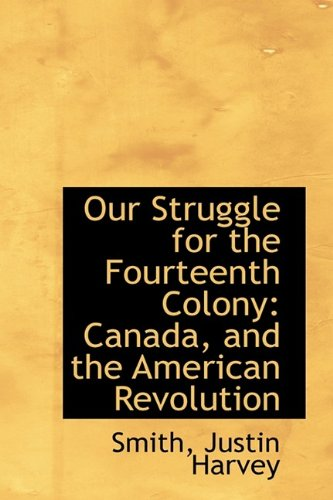 9781113198112: Our Struggle for the Fourteenth Colony: Canada, and the American Revolution