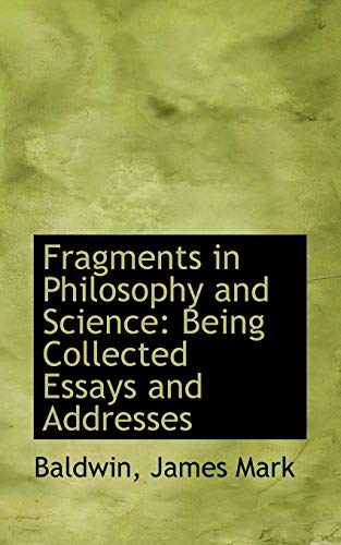 9781113198143: Fragments in Philosophy and Science: Being Collected Essays and Addresses
