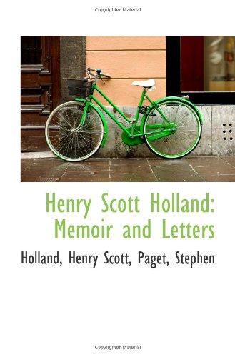 Henry Scott Holland: Memoir and Letters: Holland, Henry Scott