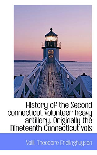 9781113201348: History of the Second Connecticut Volunteer Heavy Artillery
