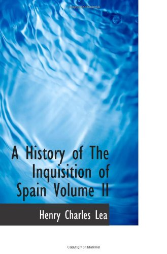9781113201553: A History of The Inquisition of Spain Volume II