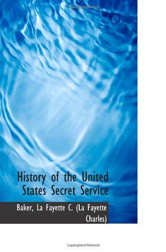 History of the United States Secret Service: Baker, La Fayette C. (La Fayette Charles)