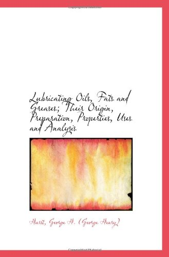 9781113206763: Lubricating Oils, Fats and Greases; Their Origin, Preparation, Properties, Uses and Analysis