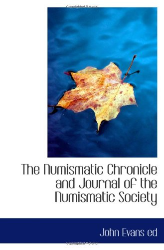 9781113210524: The Numismatic Chronicle and Journal of the Numismatic Society