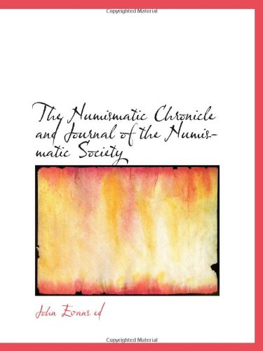 9781113210531: The Numismatic Chronicle and Journal of the Numismatic Society