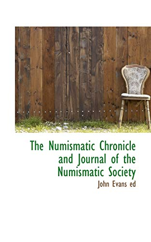 9781113210555: The Numismatic Chronicle and Journal of the Numismatic Society