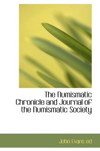 9781113210586: The Numismatic Chronicle and Journal of the Numismatic Society