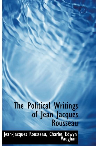 9781113213181: The Political Writings of Jean Jacques Rousseau