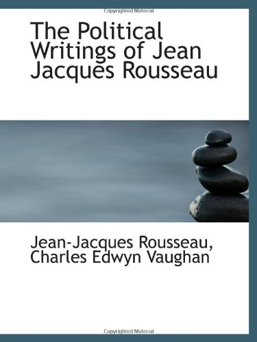9781113213204: The Political Writings of Jean Jacques Rousseau