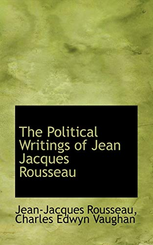 9781113213228: The Political Writings of Jean Jacques Rousseau