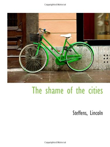 9781113216540: The shame of the cities
