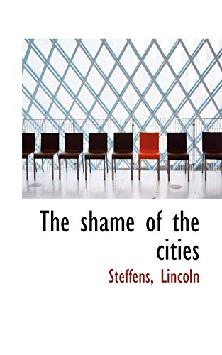 9781113216557: The shame of the cities