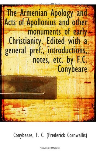 9781113219442: The Armenian Apology and Acts of Apollonius and other monuments of early Christianity. Edited with a