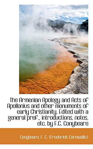 9781113219466: The Armenian Apology and Acts of Apollonius and other monuments of early Christianity. Edited with a