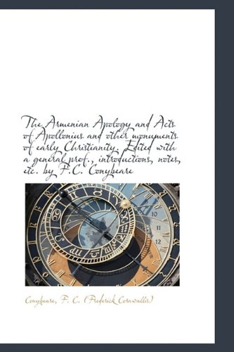 9781113219473: The Armenian Apology and Acts of Apollonius and other monuments of early Christianity. Edited with a