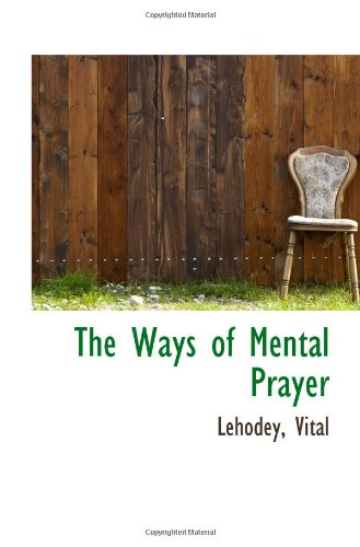 9781113222848: The Ways of Mental Prayer