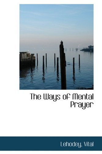 9781113222916: The Ways of Mental Prayer
