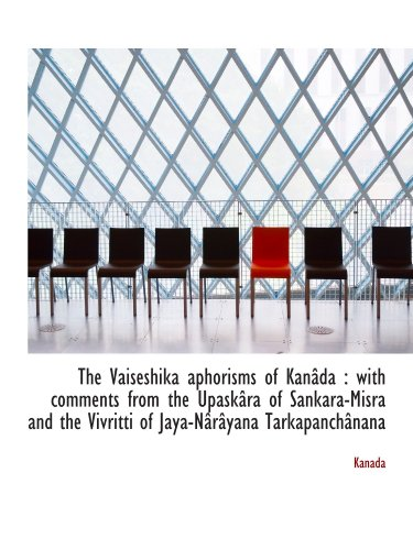9781113224200: The Vaiseshika aphorisms of Kanâda : with comments from the Upaskâra of Sankara-Misra and the Vivrit