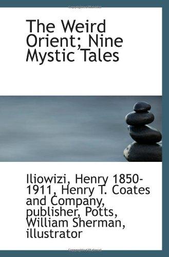 9781113224989: The Weird Orient; Nine Mystic Tales