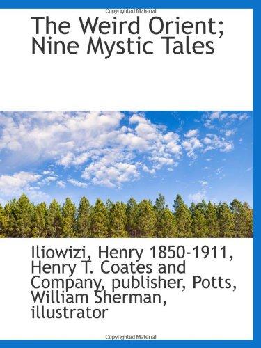 9781113225009: The Weird Orient; Nine Mystic Tales