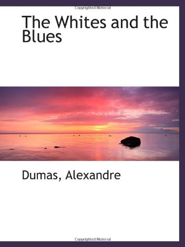 9781113225160: The Whites and the Blues