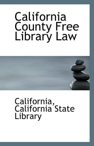 9781113230942: California County Free Library Law