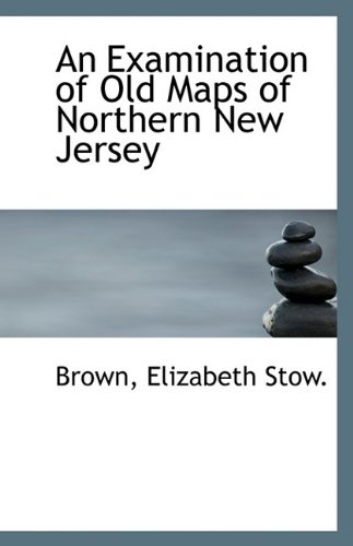 9781113233806: An Examination of Old Maps of Northern New Jersey