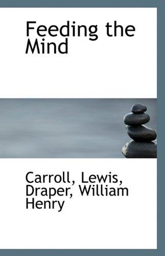 Feeding the Mind (9781113234070) by Carroll Lewis