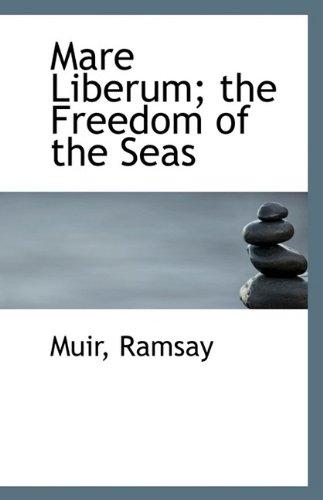 Mare Liberum; the Freedom of the Seas: Muir Ramsay