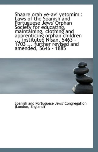 Shaare Orah Ve-AVI Yetomim: Laws of the: And Portuguese Jews