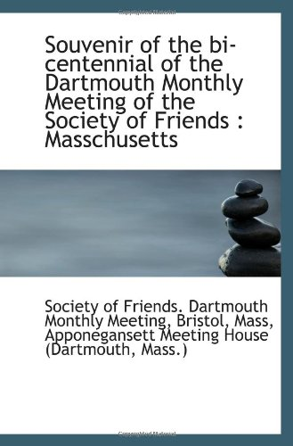 9781113243324: Souvenir of the bi-centennial of the Dartmouth Monthly Meeting of the Society of Friends : Masschuse