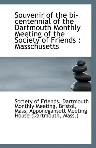 9781113243331: Souvenir of the bi-centennial of the Dartmouth Monthly Meeting of the Society of Friends: Masschuse