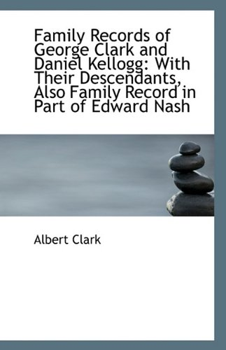 9781113245267: Family Records of George Clark and Daniel Kellogg