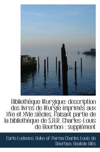 9781113248770: Bibliothèque liturgique: description des livres de liturgie imprimés aux XVe et XVIe siècles, faisan