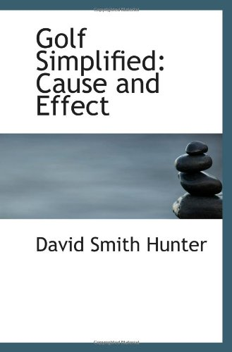 9781113250995: Golf Simplified: Cause and Effect