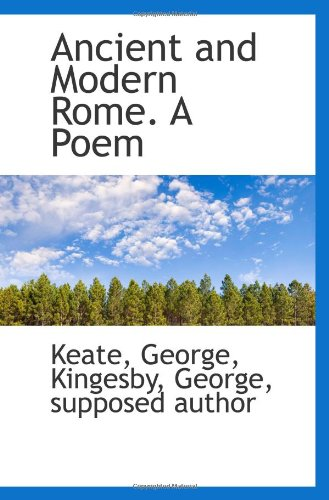 9781113254351: Ancient and Modern Rome. A Poem