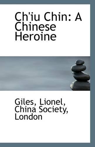 9781113258892: Ch'iu Chin: A Chinese Heroine