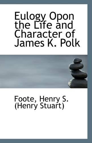 9781113267368: Eulogy Opon the Life and Character of James K. Polk