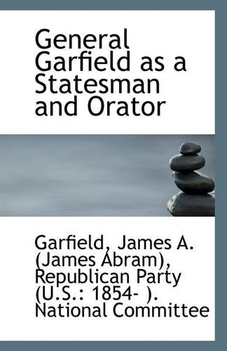 9781113271419: General Garfield as a Statesman and Orator