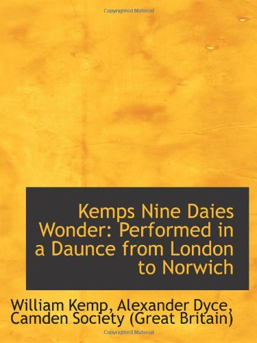 9781113272591: Kemps Nine Daies Wonder: Performed in a Daunce from London to Norwich